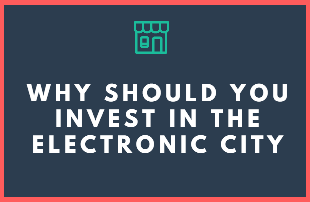 Why Should You Invest In the Electronic City Bangalore for Real Estate