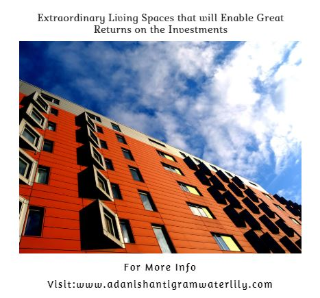 Extraordinary Living Spaces that will Enable Great Returns on the Investments