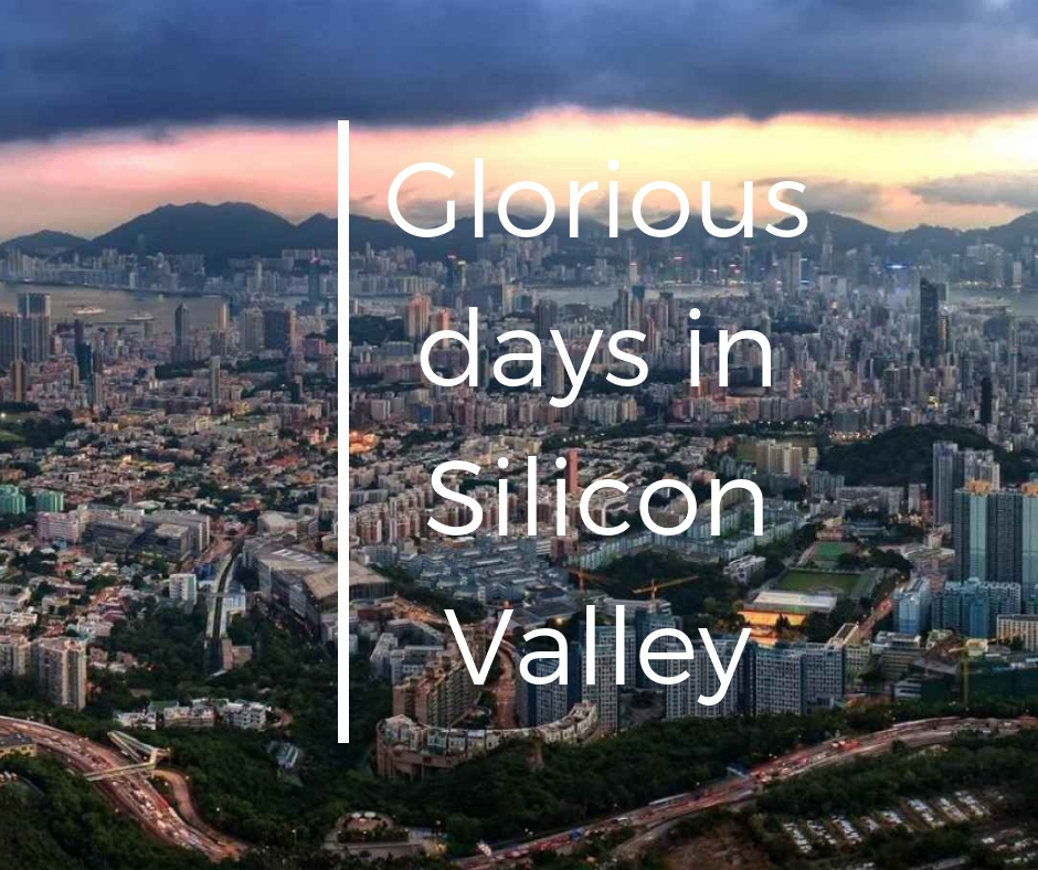 Glorious days in Silicon Valley!