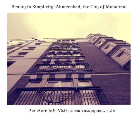 Beauty in Simplicity:  Ahmedabad, the City of Mahatma!