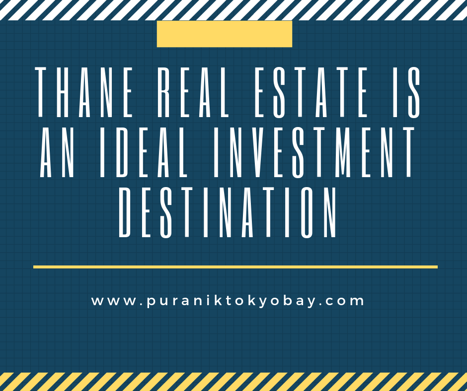 Thane Real Estate is An Ideal Investment Destination
