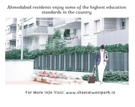 Ahmedabad residents enjoy some of the highest education standards in the country