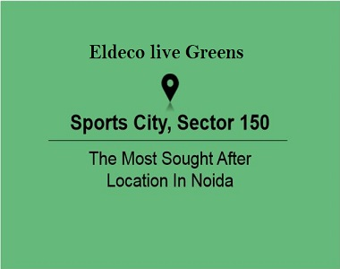 ELDECO LIVE GREENS EXPERIENCE A LIVING CLOSE TO NATURE IN SECTOR 150 NOIDA