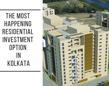 The most-happening Residential Investment option in Kolkata