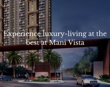 Experience Luxury-Living at the best at Mani Vista