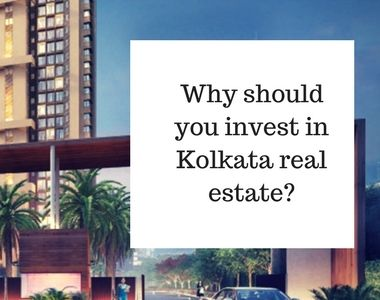 Why should you invest in Kolkata Real Estate