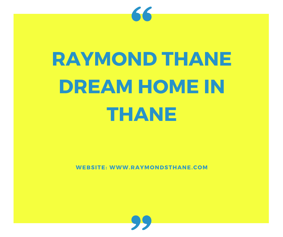 Raymond Thane: Spacious apartments that offers luxury and comfort in abundance!