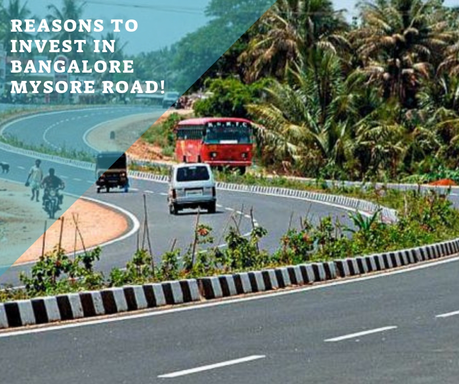 Reasons to invest in Bangalore Mysore road!