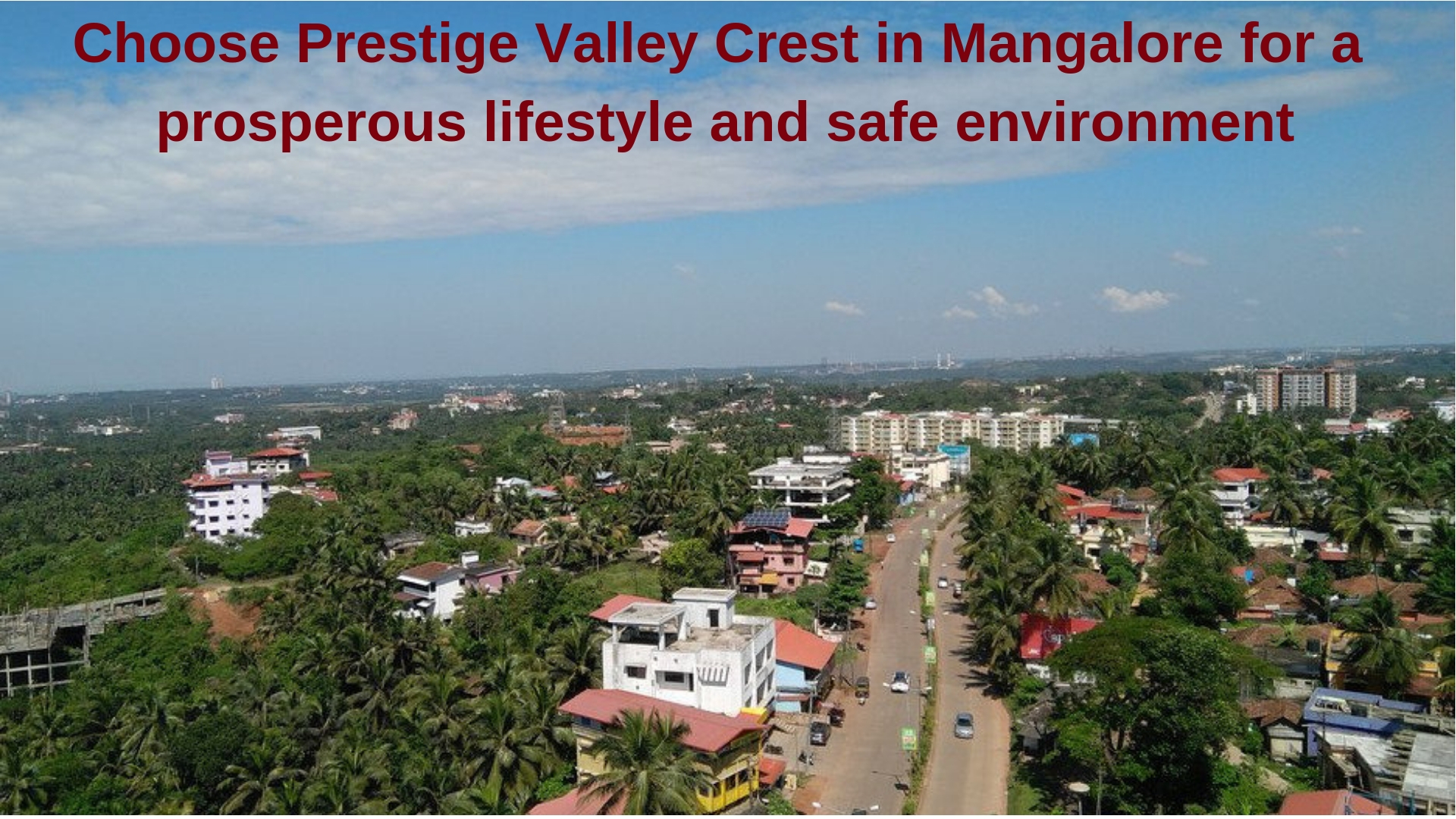 Choose a prosperous lifestyle and safe environment in Mangalore