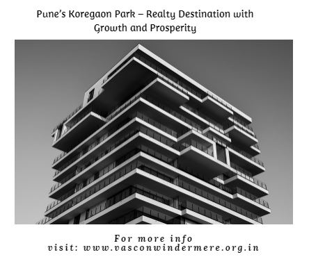 Pune Koregaon Park Realty Destination with Growth and Prosperity