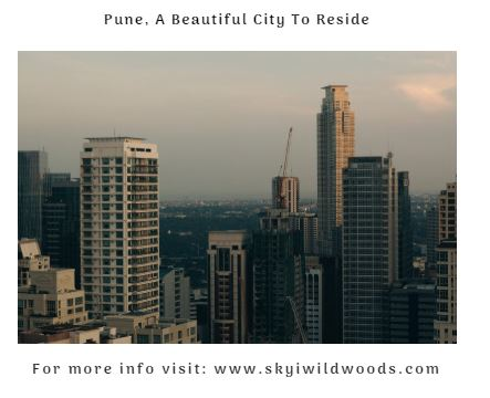 Pune A Beautiful City To Reside
