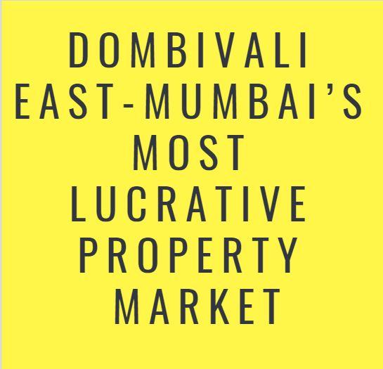 Dombivali East Mumbai Most Lucrative Property Market