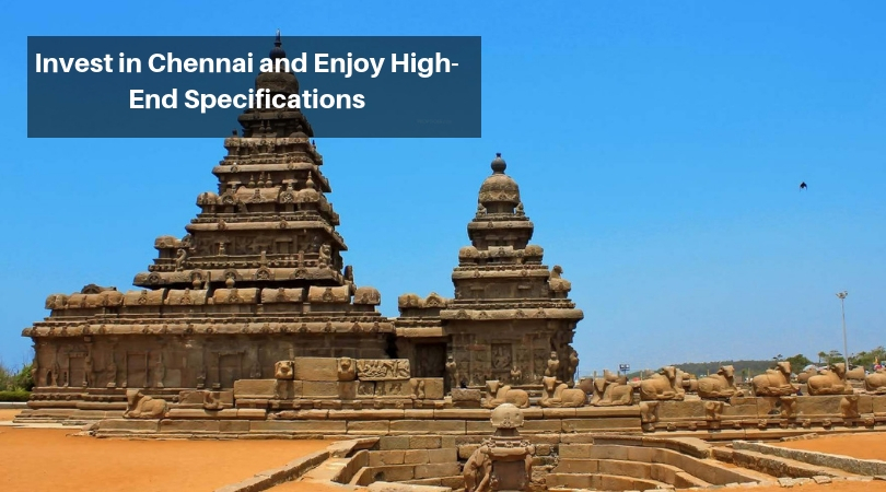 Invest in Chennai and Enjoy High-End Specifications