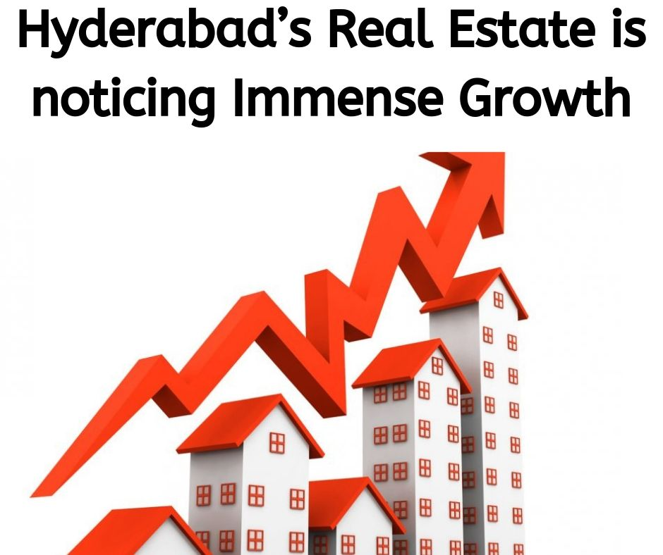 Hyderabad Real Estate is noticing Immense Growth