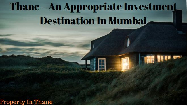 An Appropriate Investment Destination In Mumbai