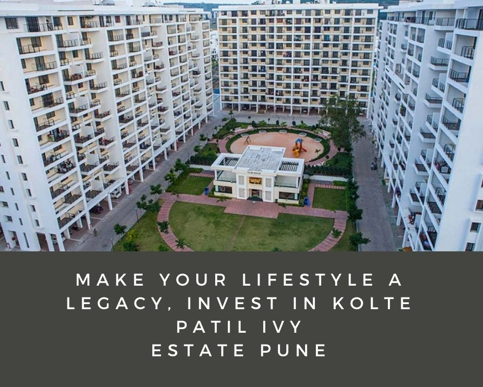 Make Your Lifestyle a Legacy Invest in Kolte Patil Ivy Estate Pune