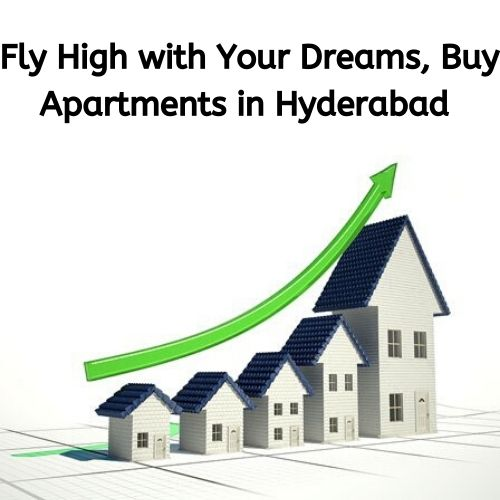 Fly High with Your Dreams, Buy Apartments in Hyderabad