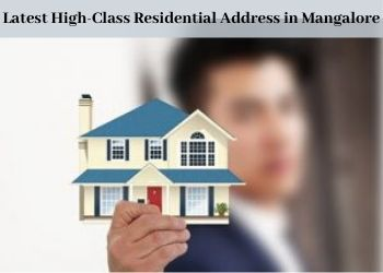 Latest High-Class Residential Address in Mangalore