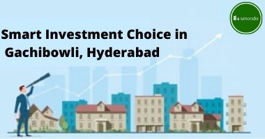 Smart Investment Choice in Gachibowli, Hyderabad