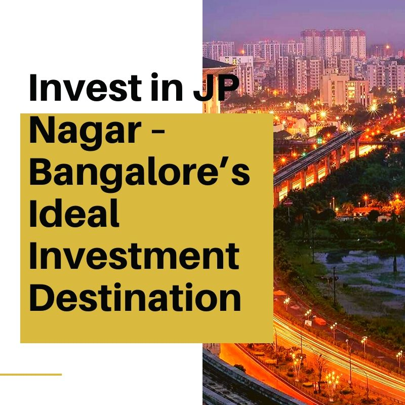 Invest in JP Nagar Bangalore Ideal Investment Destination
