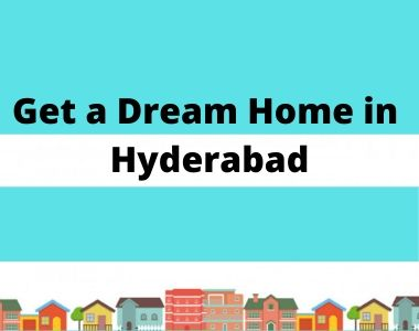 Get a dream home in Hyderabad