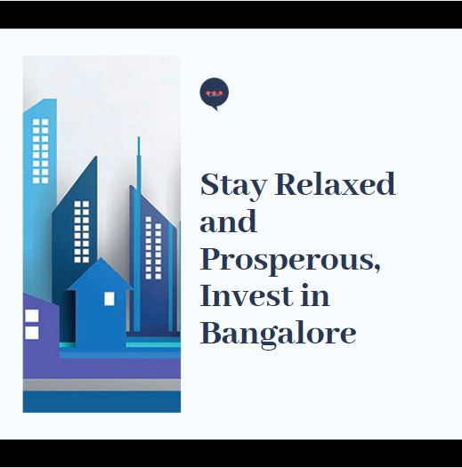 Stay relaxed and prosperous invest in Bangalore