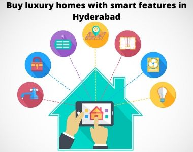 Buy luxury homes with smart features in Hyderabad