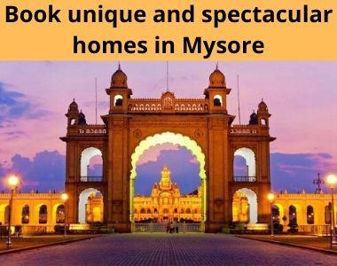 Book unique and spectacular homes in Mysore