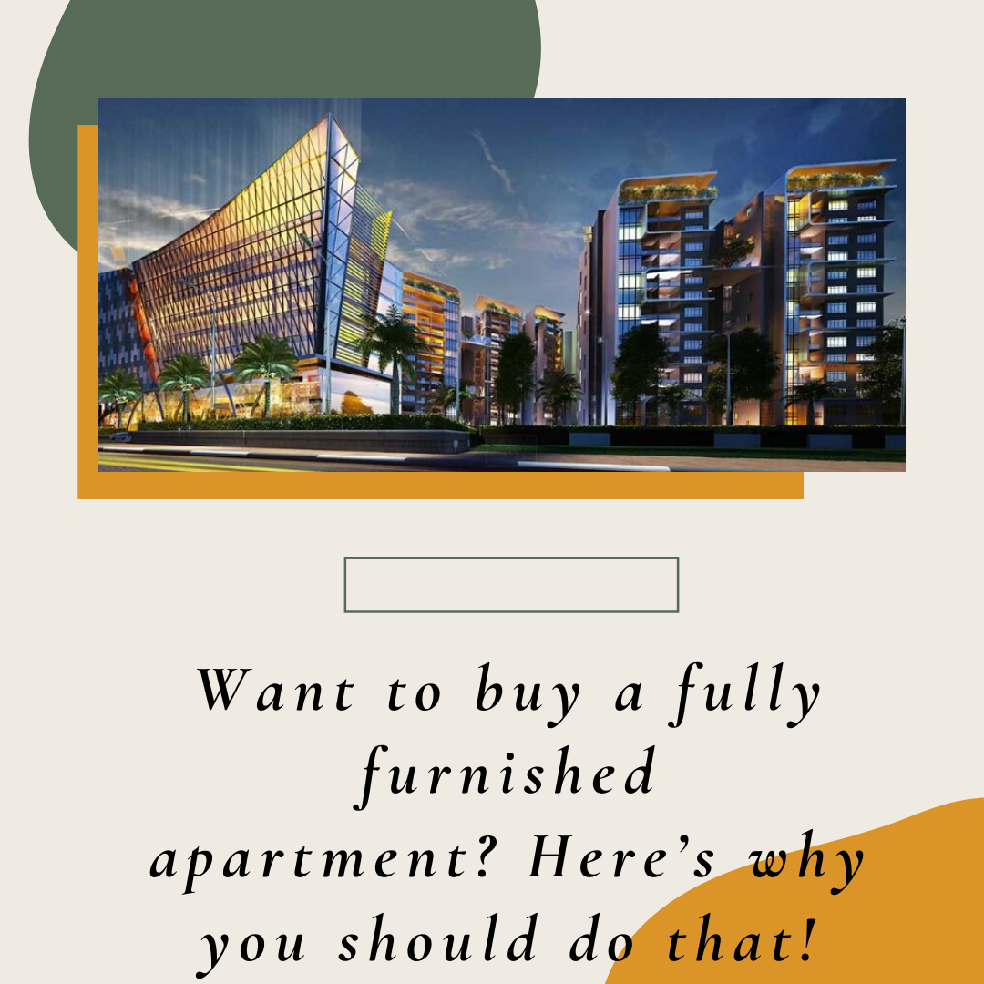 Want to buy a fully furnished apartment Here s why you should do that