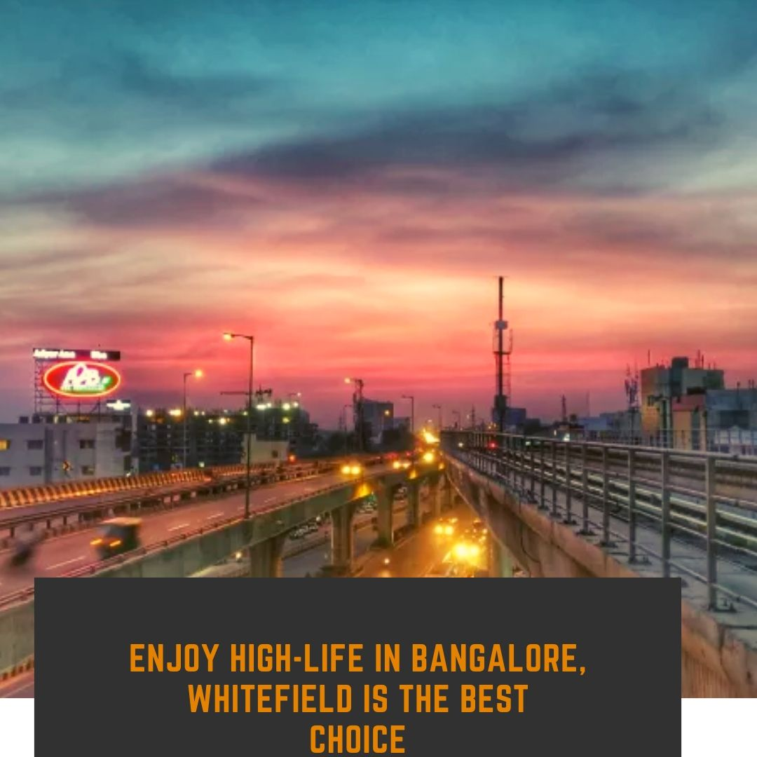 Enjoy high life in bangalore whitefield is the best choice