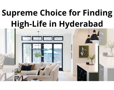 Supreme Choice for Finding High-Life in Hyderabad