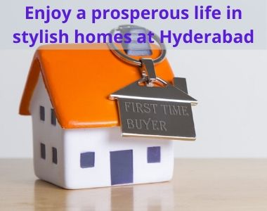 Enjoy a prosperous life in stylish homes at Hyderabad