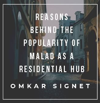 Reasons behind the popularity of Malad as a residential hub