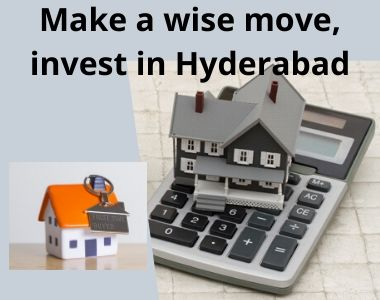 Make a wise move, invest in Hyderabad