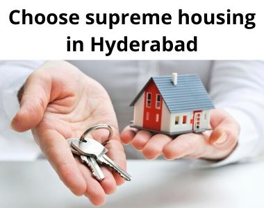 Choose supreme housing in Hyderabad
