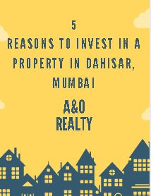 5 Reasons to invest in a property in Dahisar, Mumbai