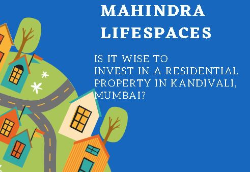Is it wise to invest in a residential property in Kandivali, Mumbai?